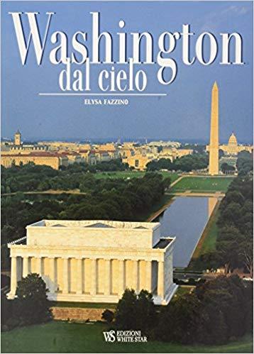 Washington dal cielo di Elysa Fazzino